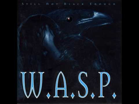 W.A.S.P. – Still Not Black Enough (Full Album)