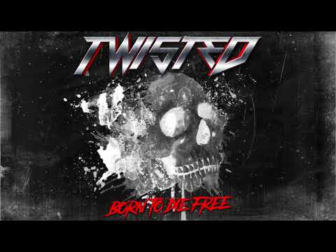 Twisted - Born To Die Free