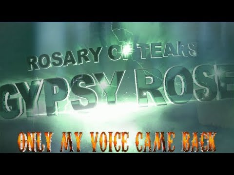 Gypsy Rose – Only My Voice Came Back