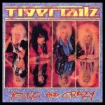 Tigertailz - Livin' Without You