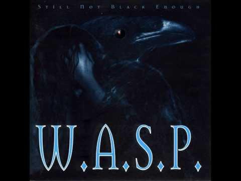 W.A.S.P. – Still Not Black Enough (Full Album)